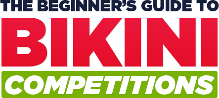 The Beginner's Guide to Bikini Competitions